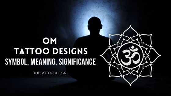 Om Tattoo Designs: Symbol, Meaning, Significance, Ideas, and more